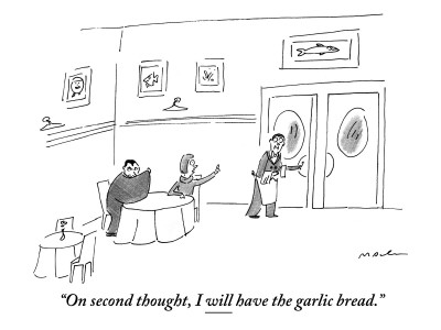 Michael-maslin-on-second-thought-i-will-have-the-garlic-bread-new-yorker-cartoon